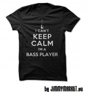 Pánske tričko basgitarové I Can't Keep Calm - I'm A Bass Player