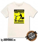 Tričko WARNING! Dont Touch My Bass White - SKLADOM JIMMYMARKET SENICA