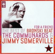 SKLADOM 2CD DELUXE Bronski Beat / The Communards & Jimmy Somerville – For A Friend